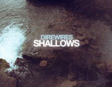 Direwires – Shallows